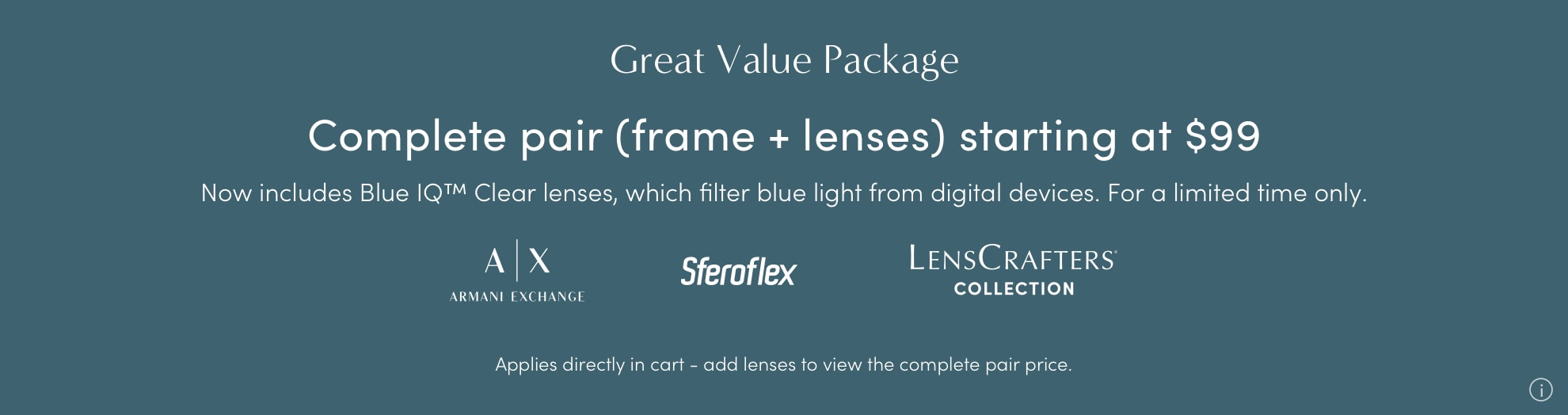 Great Value Frames & Lenses package. Complete pair start at $99.