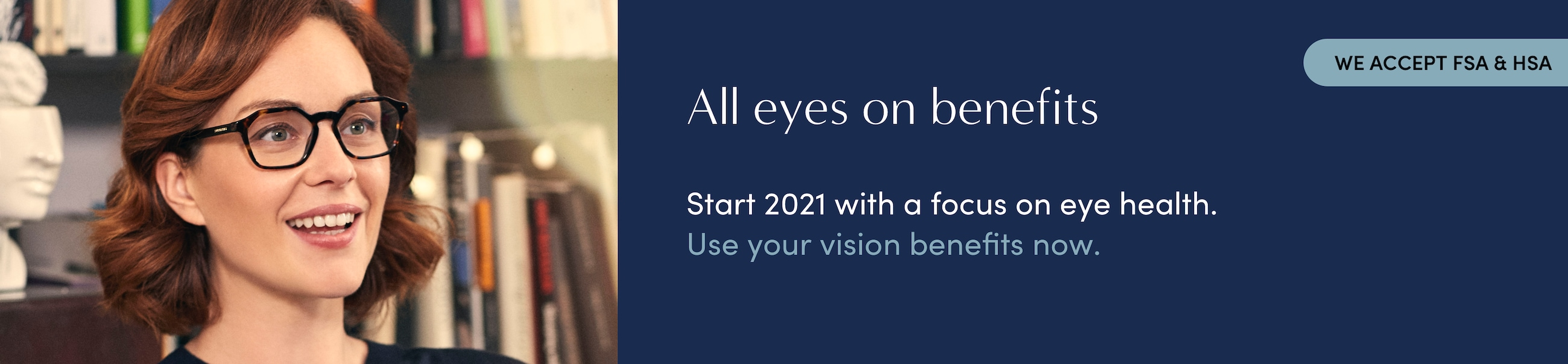 Use your vision benefits now